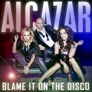 Alcazar_-_Blame_It_On_the_Disco